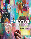 Creative Revolution: Personal Transformation through Brave Intuitive Painting by Flora S. Bowley (Paperback, 2016)