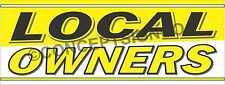 15x4 Local Owners Banner Outdoor Signs Business Buy Locally Owned Ownership
