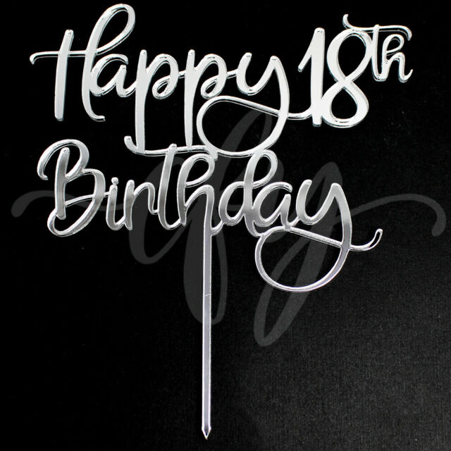 Happy 18th Birthday Cake Topper Acrylic Rose Gold Silver Mirror Black Glitter FD