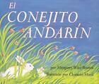 El Conejito Andarin by Margaret Wise Brown (Paperback / softback, 2006)