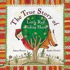 The True Story of Little Red Riding Hood by Agnese Baruzzi (Hardback, 2009)