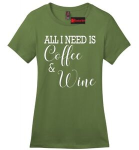 All-I-Need-Is-Coffee-amp-Wine-Funny-Ladies-Soft-T-Shirt-Girlfriend-Wife-Mother-Z4