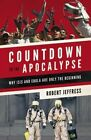 Countdown to the Apocalypse: Why Isis and Ebola are Only the Beginning by Robert Jeffress (Paperback, 2015)