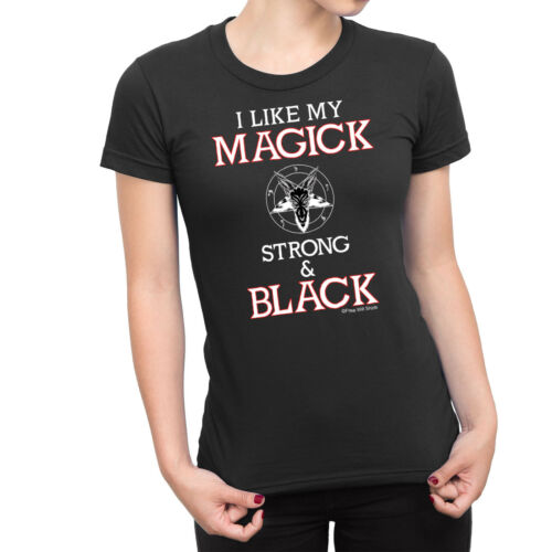 Ladies T-Shirt I LIKE MY MAGICK STRONG AND BLACK Magic Witchcraft Witch Novelty