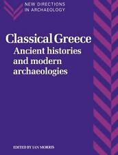 Classical Greece: Ancient Histories and Modern Archaeologies New Directions in