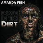 Down In The Dirt von Amanda Fish Band (2015)