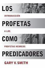 NEW - Los Profetas como Predicadores: Introduccion a los Profetas Hebreos