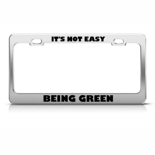 IT/'S NOT EASY BEING GREEN Metal License Plate Frame Tag Holder