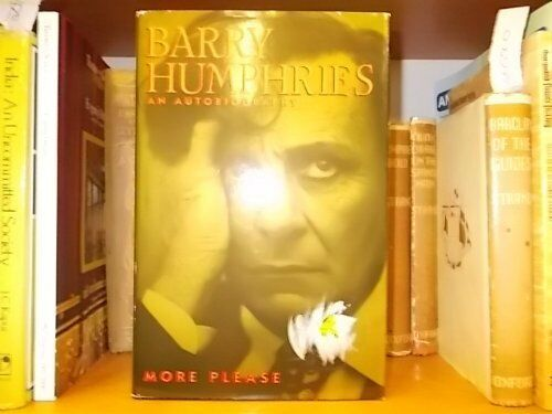 More Please: An Autobiography by Humphries, Barry 0670840084 The Cheap Fast Free