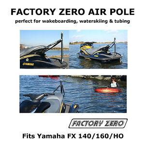 Factory-Zero-Wakeboard-Waterski-amp-Tubing-Tow-Pole-Yamaha-Jetski-FX140-FX160-FXHO
