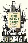 Our Island Story by H. E. Marshall (Paperback, 2007)