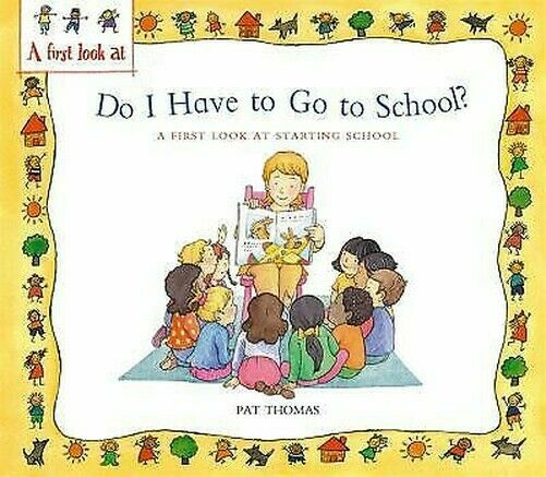 Do I Have Sich Go To School? : A First Look At Beginnt Schule Pat Thomas