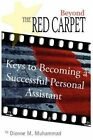 Beyond The Red Carpet Keys to Becoming a Successful Personal Assistant by Dionn