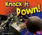 Knock It Down! by Thomas Kingsley Troupe (Hardback, 2013)