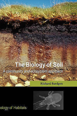 The Biology of Soil: A Community and Ecosystem Approach (Biology of Habitats Se