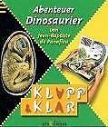 Abenteuer Dinosaurier by Panafieu, Jean-Baptiste de