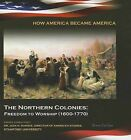 The Northern Colonies: Freedom to Worship (1600-1770) by Teresa Laclair (Hardback, 2012)