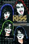 The Kiss Album Focus,: Roar of Grease Paint, 1997-2006 by Julian Gill (Paperback / softback, 2006)
