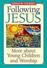 Following Jesus: More About Young Children and Worship by Sonja M. Stewart (Paperback, 2000)