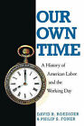 Our Own Time: History of American Labour and the Working Day by Philip Sheldon Foner, David R. Roediger (Paperback, 1989)