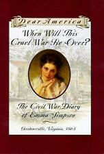 When Will This Cruel War Be Over?: The Civil War Diary of Emma Simpson-ExLibrary