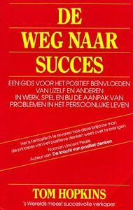 DE-WEG-NAAR-SUCCES-Tom-Hopkins-De-Kracht-Van-Positief-Denken