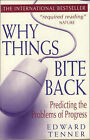 Why Things Bite Back: Predicting the Problems of Progress by Edward Tenner (Paperback, 1997)
