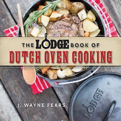 The Lodge Book of Dutch Oven Cooking by J. Wayne Fears