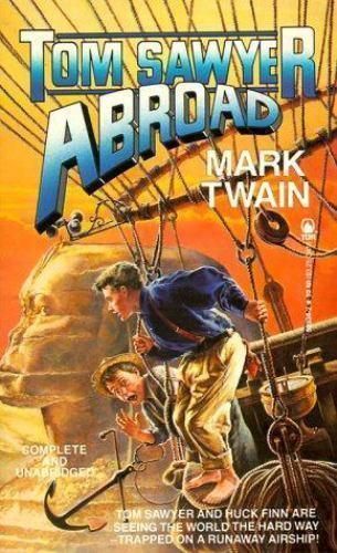 Tom Sawyer Abroad; Tom Sawyer, Detective by Mark Twain