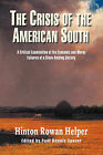 The Crisis of the American South by Hinton Rowan Helper (Hardback, 2007)