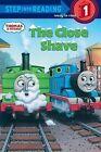 Thomas and Friends: The Close Shave by Random House USA Inc(Paperback / softback)