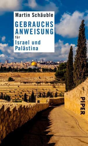1 von 1 - Gebrauchsanweisung für Israel und Palästina (2016) - Martin Schäuble - UNGELESEN