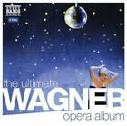 The Ultimate Wagner Opera Album von Various Artists (2010)