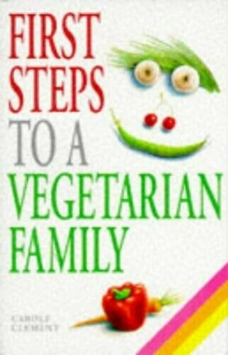 First Steps to a Vegetarian Family by Clement, Carole Paperback Book The Fast