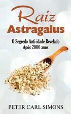 Raiz Astragalus : O Segredo Anti-Idade Revelado Após 2000 Anos by Peter Carl...