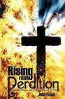 Rising from Perdition by Dr John Evans (Paperback / softback, 2012)