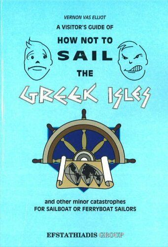 A Visitor's Guide of How Not to Sail the Greek Isles and Other Minor Catastrop,