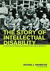 The Story of Intellectual Disability: An Evolution of Meaning, Understanding, and Public Perception by Brookes Publishing Co (Paperback, 2013)