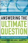Answering the Ultimate Question: How Net Promoter Can Transform Your Business by Laura L. Brooks, Richard Owen (Hardback, 2008)
