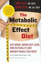 The Metabolic Effect Diet: Eat More, Work Out Less, And Actually Lose Weight Whi on Sale