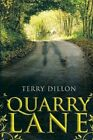Quarry Lane by Terence Dillon 9781481785785 Paperback 2013