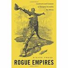 Rogue Empires: Contracts and Conmen in Europe's Scramble for Africa by Steven Press (Hardback, 2017)