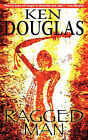 Ragged Man by Ken Douglas (Paperback, 2010)