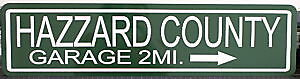 "METAL STREET SIGN "" HAZZARD COUNTY GARAGE "" DUKES OF"