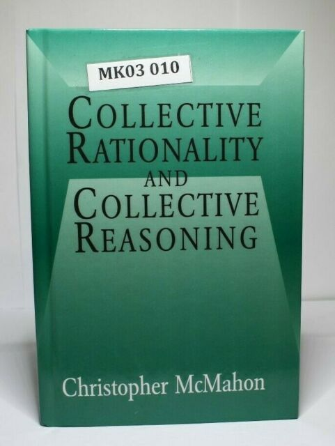 Collective Rationality And Collective Reasoning By Christopher Mcmahon Hardback