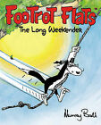 Footrot Flats: The Long Weekender by Murray Ball (Hardback, 2008)