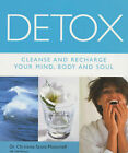 Detox: Cleanse and Recharge Your Mind, Body and Soul by Christina Scott-Moncrieff (Paperback, 2001)