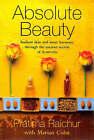 Absolute Beauty: Radiant Skin and Inner Harmony Through the Ancient Secrets of Ayurveda by Pratima Raichur, Marian Cohn (Paperback, 1998)