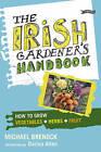 The Irish Gardener's Handbook: How to Grow Vegetables, Herbs, Fruit by Michael Brenock (Paperback, 2010)
