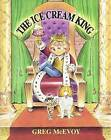 The Ice Cream King by Greg McEvoy (Paperback)